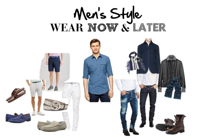 Men's Style Wear Now and Later