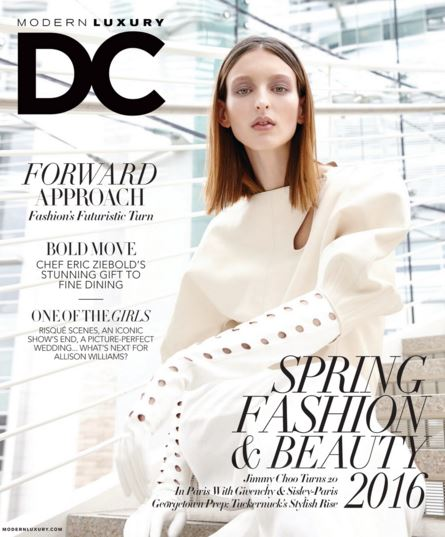 DC Modern Luxury March 2016 Spring Fashion Issue
