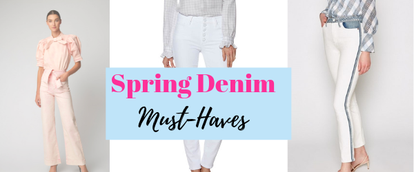 Spring Denim Must-Haves, spring denim trends 2019