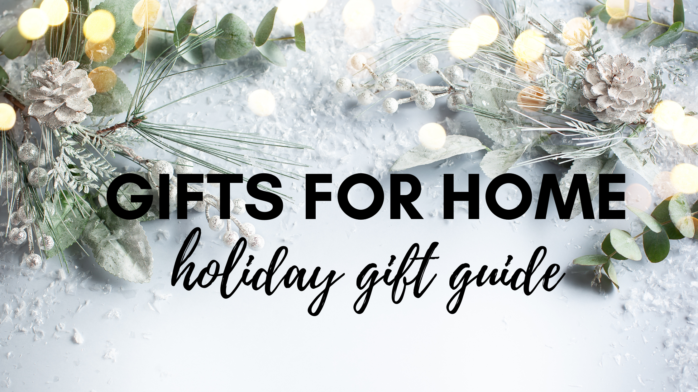 2020 Holiday Gift Guide, gifts for home